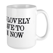 It's Been Lovely Scream Now Mug