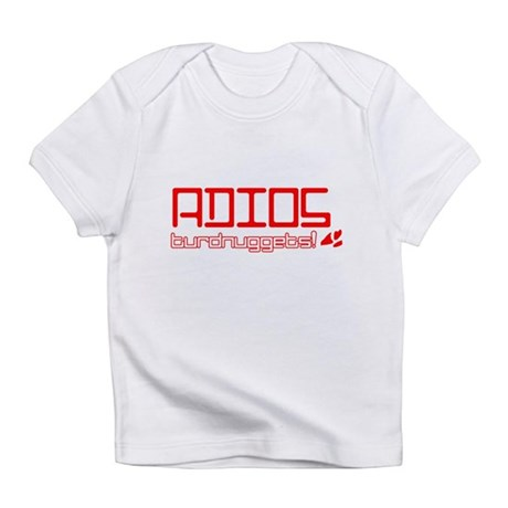 Adios Turdnuggets Infant T-Shirt