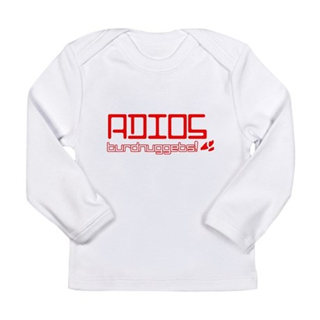 Adios Turdnuggets Long Sleeve Infant T-Shirt