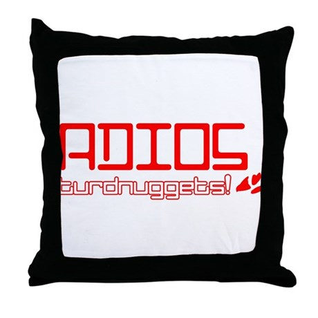 Adios Turdnuggets Throw Pillow
