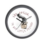 Scareface Movie Quote with Gu Wall Clock