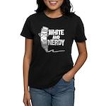 White And Nerdy Women's Dark T-Shirt