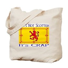 NOT SCOTTISH IT'S CRAP Tote Bag
