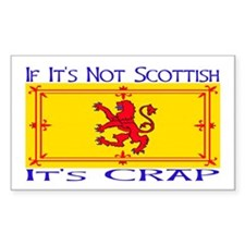 NOT SCOTTISH IT'S CRAP Rectangle Decal