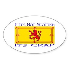 NOT SCOTTISH IT'S CRAP Oval Decal