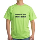 T-Shirt for keno players with a lotta balls!