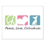 Peace, Love, Chihuahuas Small Poster