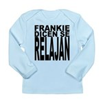 Frankie Dicen Se Relajan Long Sleeve Infant T-Shir