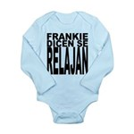 Frankie Dicen Se Relajan Long Sleeve Infant Bodysu