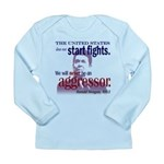 Ronald Reagan Never Aggressor Long Sleeve Infant T