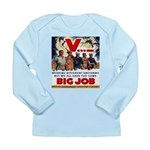 Same Big Job Long Sleeve Infant T-Shirt