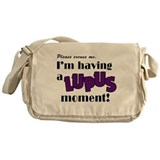 I'm Having a Lupus Moment Messenger Bag