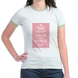 Keep Calm and Dance On (Pink) T