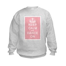 Keep Calm and Dance On (Pink) Sweatshirt