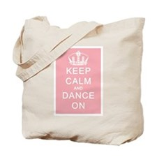 Keep Calm and Dance On (Pink) Tote Bag
