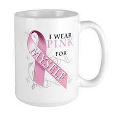 I Wear Pink for Myself Mug