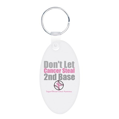 Dont Let Cancer Steal 2nd Base Aluminum Oval Keych
