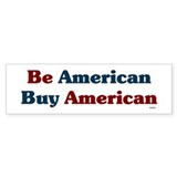 Buy American! Bumper Sticker