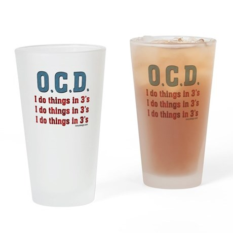 O.C.D. I do things in 3's Drinking Glass