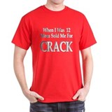 Mom Sold Me for Crack Black T-Shirt