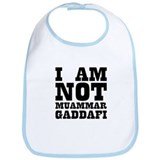 I AM NOT MUAMMAR GADDAFI Bib