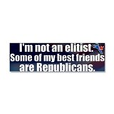 I'm not an elitist. Some of m Car Magnet 10 x 3