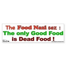 The Food Nazi Sez: Bumper Sticker