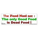 The Food Nazi Sez: Car Sticker