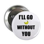 I'LL GO BANANAS WITHOUT YOU 2.25