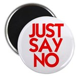 JUST SAY NO™ Magnet