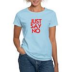 JUST SAY NO™ Women's Light T-Shirt