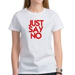JUST SAY NO™ Women's T-Shirt