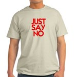 JUST SAY NO™ Light T-Shirt