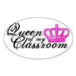 Queen of my Classroom Sticker (Oval)