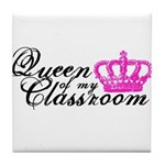 Queen of my Classroom Tile Coaster