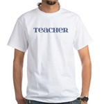Teacher Blue Glass White T-Shirt