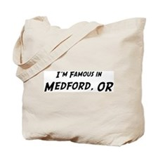 Famous in Medford Tote Bag