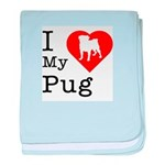 I Love My Pug Infant Blanket