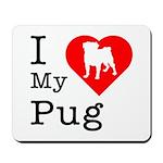 I Love My Pug Mousepad