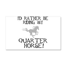 Rather...Q-Horse! Car Magnet 20 x 12