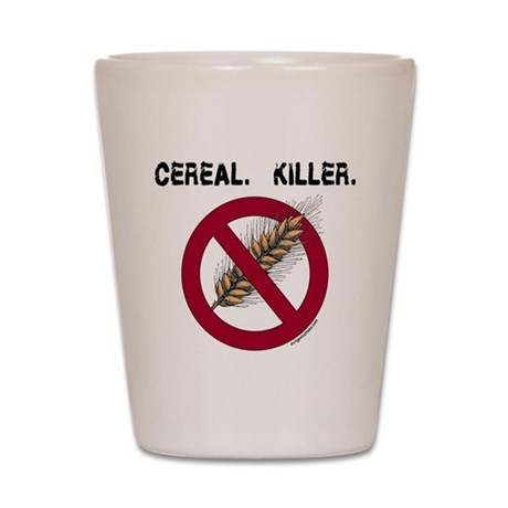 Cereal. Killer. with wheat, gluten free Shot Glass