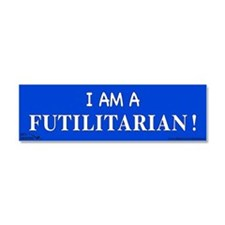I am A Futilitarian ! Car Magnet 10 x 3