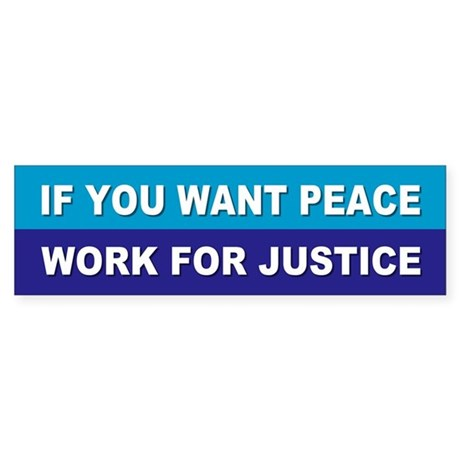 peace justice... Bumper Sticker