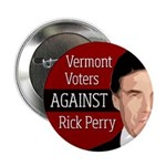 Vermont Voters Against Rick Perry political button