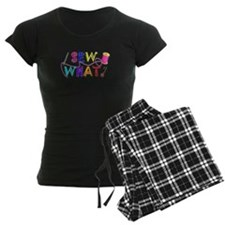 Sew What Pajamas