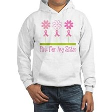 Pink Ribbon For My Sister Hoodie Sweatshirt