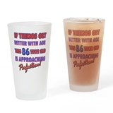 Funny 86th Birthdy designs Drinking Glass