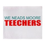 We need teachers Throw Blanket