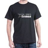I raised a fireman T-Shirt