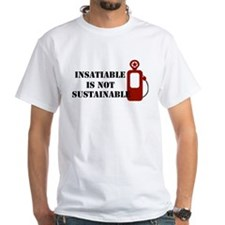 Insatiable is not Sustainable Shirt